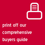 Print off our comprehensive buyers guide